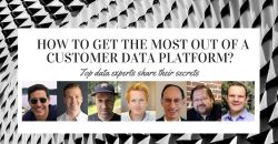 How to get the most out of a new CDP: Top Data Experts Share Their Secrets