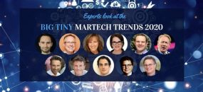 Big Tiny MarTech Trends 2020; Experts share the tips to beat them.